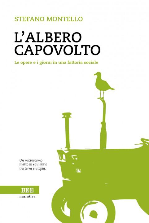 L'Albero Capovolto. Le Opere e i Giorni in una Fattoria Sociale Book Cover
