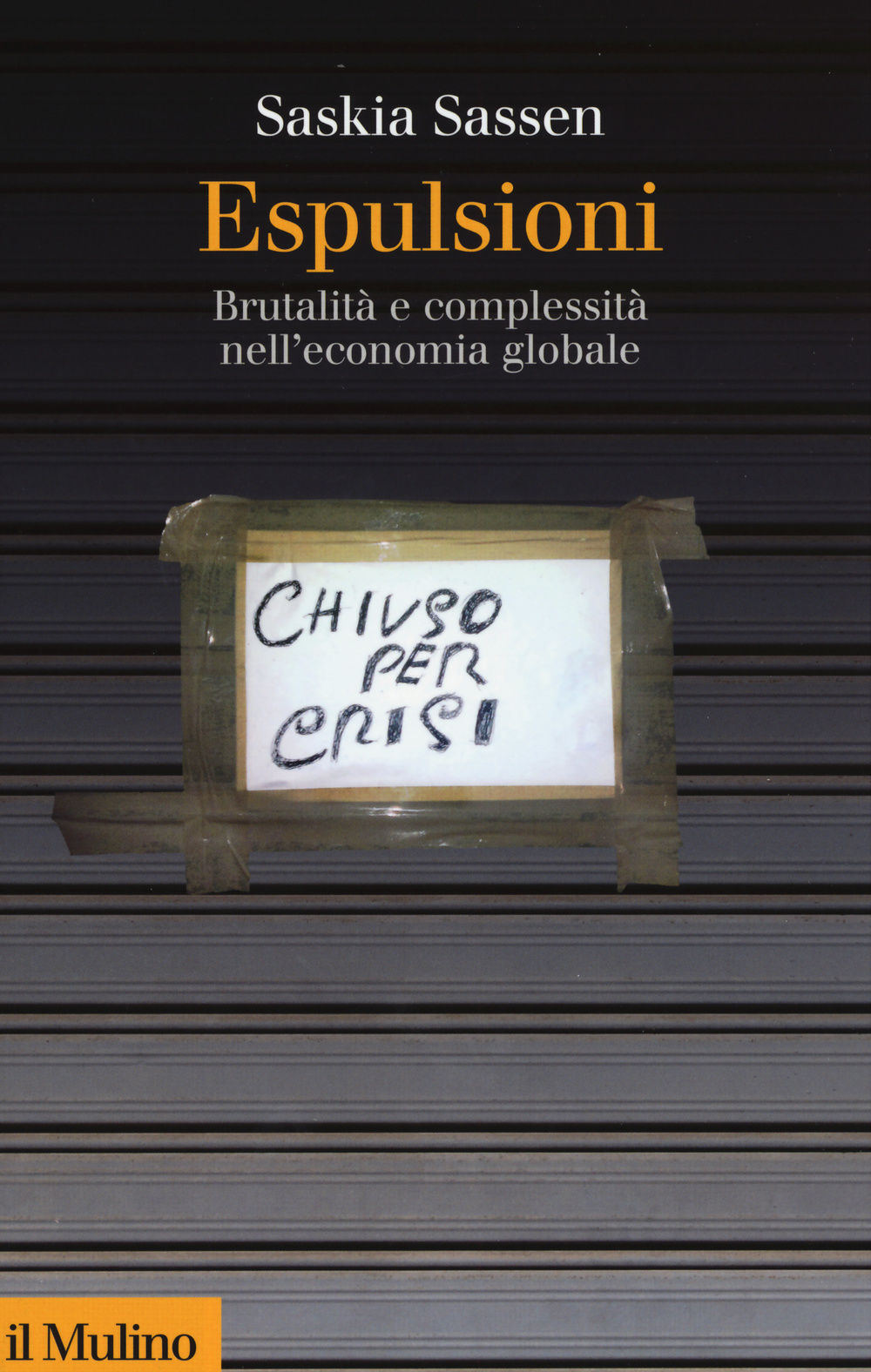 Espulsioni. Brutalità e complessità nell'economia globale Book Cover
