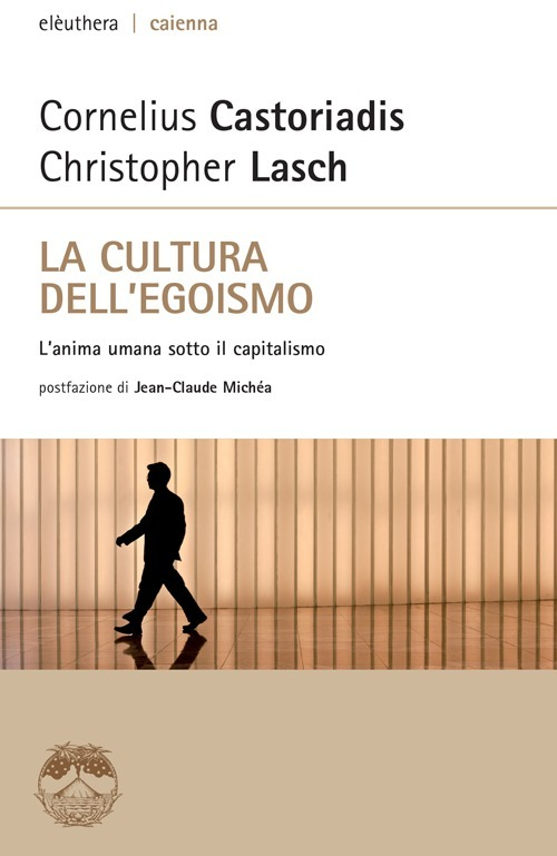 La cultura dell'egoismo. L'anima umana sotto il capitalismo Book Cover