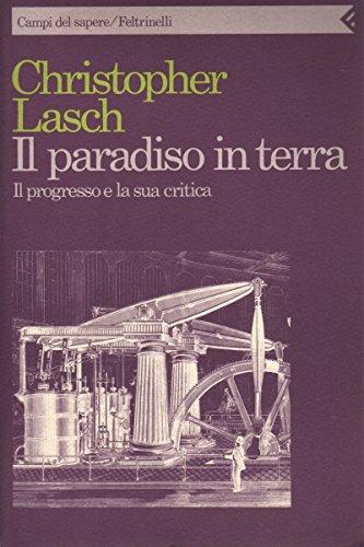 Vedi tutti... Il paradiso in terra. Il progresso e la sua critica Book Cover
