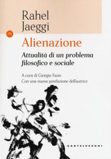 Alienazione. Attualità di un problema filosofico e sociale Book Cover