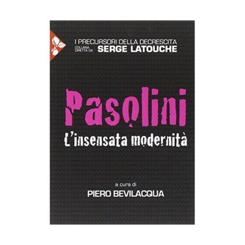 Pasolini. L'insensata modernità Book Cover