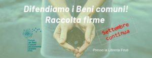 Raccolta firme Iniziativa di Legge Popolare Beni Comuni @ Libreria Friuli