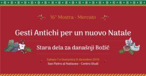 """16° Mostra – Mercato """"Gesti Antichi per un nuovo Natale"""" @ Centro Studi San Pietro al Natisone"""